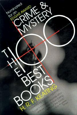 Crime and Mystery: The 100 Best Books by H.R.F. Keating