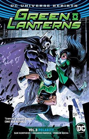 Green Lanterns, Vol. 3: Polarity by Sam Humphries, Robson Rocha