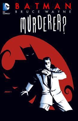 Batman: Bruce Wayne - Murderer? (New Edition) by Ed Brubaker