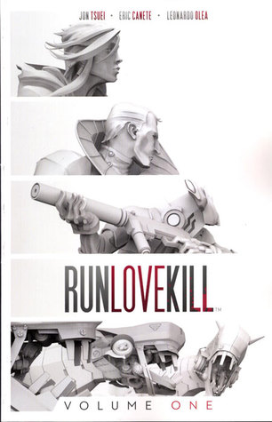 RunLoveKill, Vol. 1 by Jon Tsuei, Eric Canete, Leonardo Olea