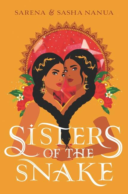 Sisters of the Snake by Sasha Nanua, Sarena Nanua