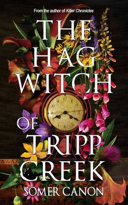 The Hag Witch of Tripp Creek by Somer Canon