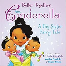 Better Together, Cinderella by Ashley Franklin