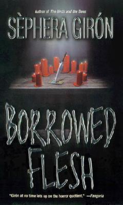 Borrowed Flesh by Sèphera Girón