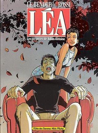Léa (Les errances de Julius Antoine, #1) by Christian Rossi, Serge Le Tendre