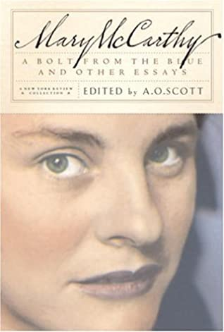 A Bolt from the Blue and Other Essays by A.O. Scott, Mary McCarthy