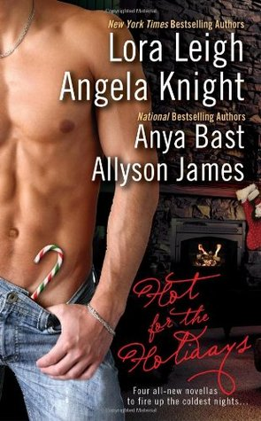 Hot for the Holidays by Allyson James, Angela Knight, Anya Bast, Lora Leigh
