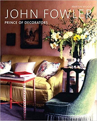 John Fowler: Prince of Decorators by Martin Wood