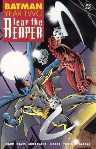 Batman: Year Two: Fear the Reaper by Alfredo Alcalá, Mark Farmer, Alan Davis, Todd McFarlane, Paul Neary, Mike W. Barr