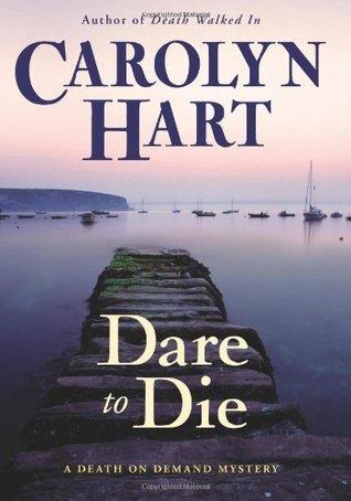 Dare to Die by Carolyn G. Hart