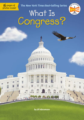 What Is Congress? by Who Hq, Jill Abramson