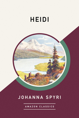 Heidi (Amazonclassics Edition) by Johanna Spyri