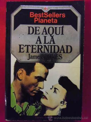 De aquí a la eternidad by Floreal Mazía, James Jones