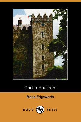 Castle Rackrent (Dodo Press) by Maria Edgeworth