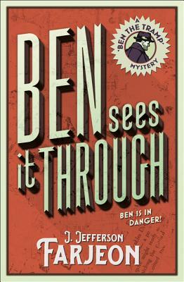 Ben Sees It Through by J. Jefferson Farjeon