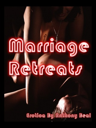 Marriage Retreats by Anthony Beal