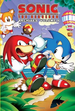 Sonic the Hedgehog Archives: Volume 4 by Angelo DeCesare, Mike Kanterovich, Tracey Yardley, Ken Penders, Michael Gallagher, Patrick Spaziante