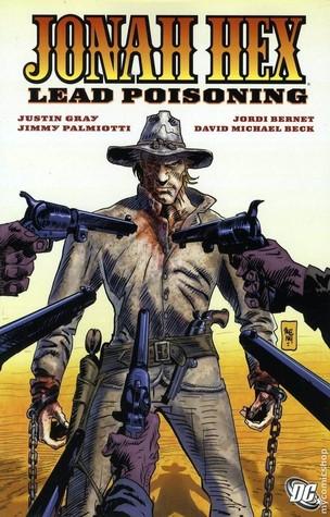 Jonah Hex, Vol. 7: Lead Poisoning by Rafa Garres, Jordi Bernet, Jimmy Palmiotti, David Michael Beck, Justin Gray