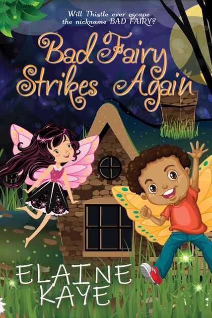 Bad Fairy Strikes Again by Elaine Kaye