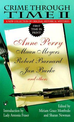 Crime Through Time II by Jan Burke, Anne Perry, Miriam Grace Monfredo, Robert Barnard, John Maddox Roberts, Sharan Newman, Maan Meyers