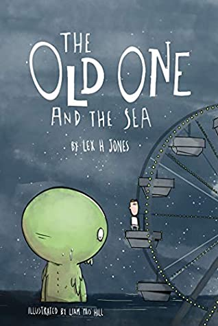 The Old One and The Sea by Lex H. Jones