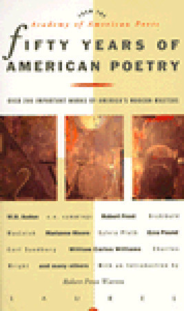 Fifty Years of American Poetry: Over 200 Important Works by America's Modern Masters by Robert Penn Warren, Joyce L. Vedral, Academy Of American Poets, Robert Frost