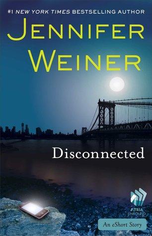 Disconnected by Jennifer Weiner
