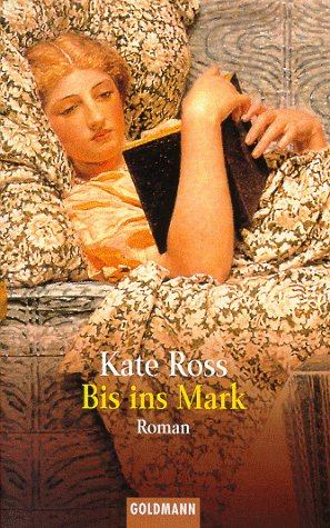Bis ins Mark by Kate Ross