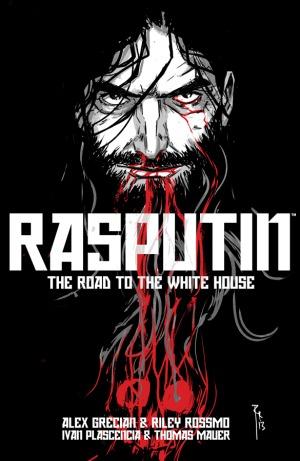 Rasputin, Vol. 2: The Road to the White House by Alex Grecian