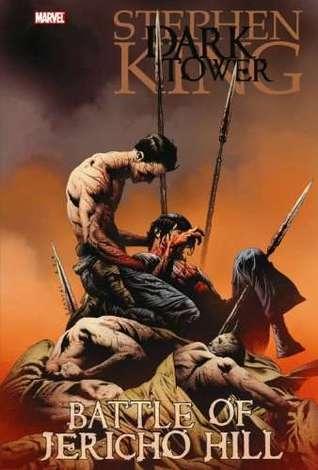The Dark Tower: Battle of Jericho Hill by Robin Furth, Peter David, Stephen King, Jae Lee, Richard Isanove