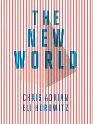 The New World by Chris Adrian, Eli Horowitz