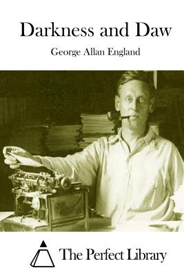 Darkness and Daw by George Allan England