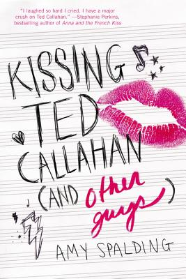 Kissing Ted Callahan (and Other Guys) by