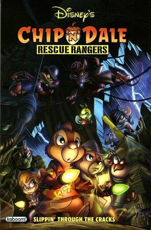 Chip 'n' Dale Rescue Rangers: Slippin' Through the Cracks by Jason Arthur, Leonel Castellani, Jake Myler, Ricardo Garcia, Lisa Moore, Morgan Luthi, Ian Brill