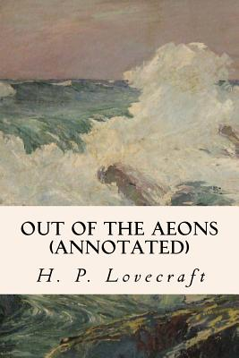 Out of the Aeons (annotated) by Hazel Heald, H.P. Lovecraft