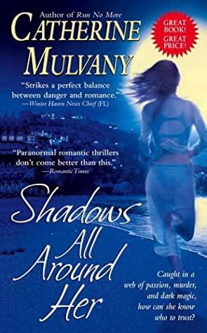 Shadows All Around Her by Catherine Mulvany