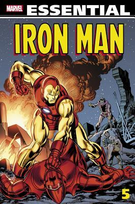 Essential Iron Man, Vol. 5 by Arvell Jones, Barry Alfonso, Len Wein, Chic Stone, Keith Pollard, Mike Friedrich, George Tuska, Bill Mantlo