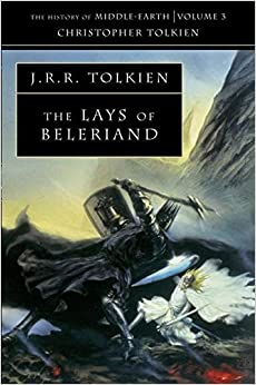 The Lays of Beleriand by J.R.R. Tolkien, Christopher Tolkien