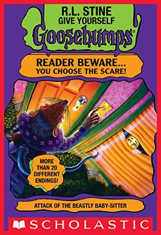 Attack of the Beastly Babysitter (Give Yourself Goosebumps #18): Choose from Over 20 Different Scary Endings! by R.L. Stine