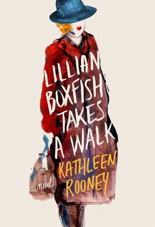 Lillian Boxfish Takes a Walk by Kathleen Rooney