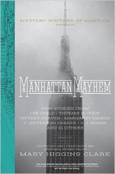 Manhattan Mayhem: New Crime Stories from Mystery Writers of America by S.J. Rozan, Jeffery Deaver, Mary Higgins Clark, Lee Child, T. Jefferson Parker