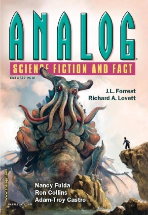 Analog Science Fiction and Fact, October 2016 by Robert R. Chase, Muri McCage, Ron Collins, J.L. Forrest, Adam-Troy Castro, Trevor Quachri, Nancy Fulda