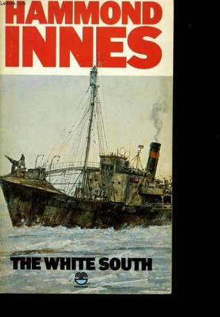 The White South by Hammond Innes