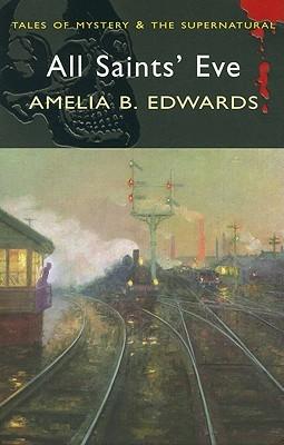 All Saints' Eve by Amelia B. Edwards