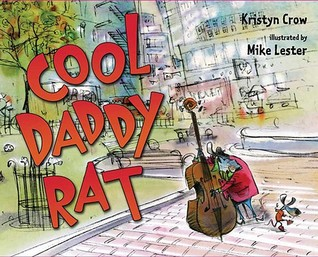 Cool Daddy Rat by Kristyn Crow, Mike Lester