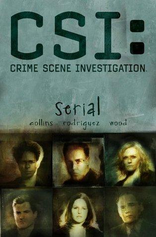 CSI: Serial by Jeff Mariotte, Robbie Robbins, Fran Gamboa, Gabriel Rodríguez, Matthew V. Clemons, Ashley Wood, Kris Oprisko, Max Allan Collins
