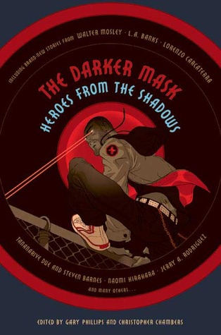 The Darker Mask: Heroes from the Shadows by Gary Phillips, Christopher Chambers