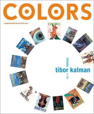 Colors: Tibor Kalman, Issues 1-13 by Maira Kalman, Tibor Kalman