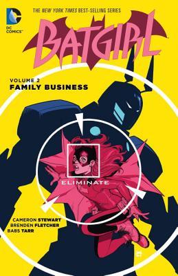 Batgirl Vol. 2: Family Business by Brenden Fletcher, Cameron Stewart