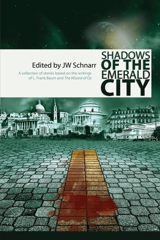 Shadows of the Emerald City by J.W. Schnarr